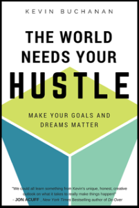 The World Needs Your Hustle