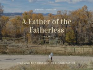 Father's day, Father, Dad, Trust, Heavenly Father, Father of the Fatherless