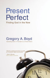 Present Perfect: Finding God in the Now, by Greg Boyd, summer reading, books